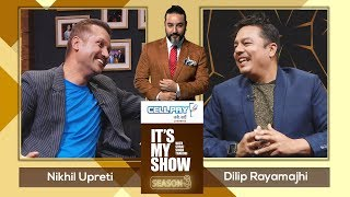 Nikhil Upreti & Dilip Rayamajhi | It's My Show with Suraj Singh Thakuri S03 E14 | 22 February 2020