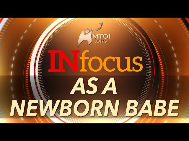 INFOCUS   As a Newborn Babe