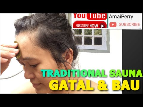 HILANGKAN GATAL & BAU DGN DAUN SIRIH (BAYI OK) TRADITIONAL SAUNA USE BETEL LEAF