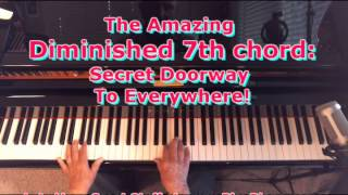 Diminished 7th Chords: The Secret Doorway To Everywhere