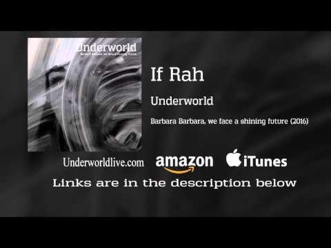 Underworld - If Rah