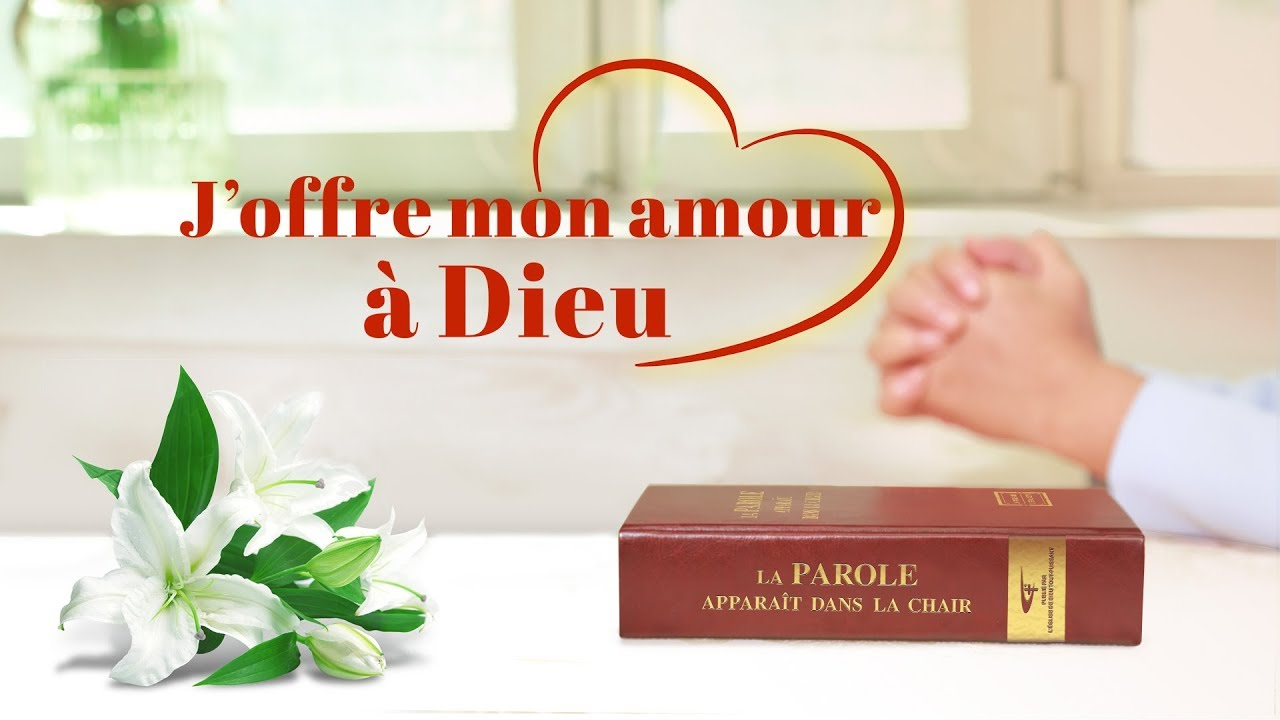 Chant chrétien en français « J'offre mon amour à Dieu »