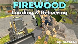 Farming Simulator 2017 Loading & Delivering Firewood With Chevy 3500 Dump Truck