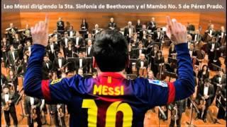 Leo Messi dirigiendo la 5ta. Sinfonía de Beethoven y el Mambo No. 5 de Pérez Prado.