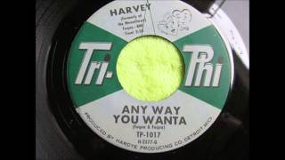 "Harvey Fuqua - ""( Dance) Anyway you wanta """