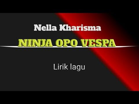 Lirik lagu ninja opo vespa - Nella Kharisma