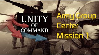 Unity of Command — Operation Barbarossa 1941 — Army Group Center  Mission 1