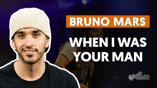 When I Was Your Man - Bruno Mars (aula de violão)