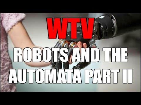What You Need To Know About ROBOTS And The AUTOMATA PART 2