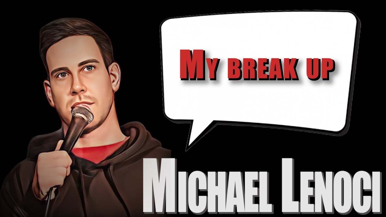 Michael Lenoci - My Break Up (Stand Up Comedy)