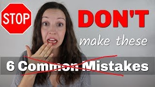 STOP Making 6 Common Mistakes: Advanced English Lesson