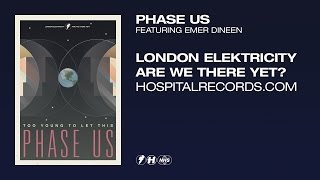 London Elektricity - Phase Us (feat. Emer Dineen) [Official Video]