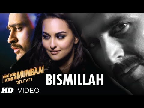 Bismillah Song Video Once Upon A Time In Mumbaai Dobaara | Akshay Kumar, Imran, Sonakshi thumbnail