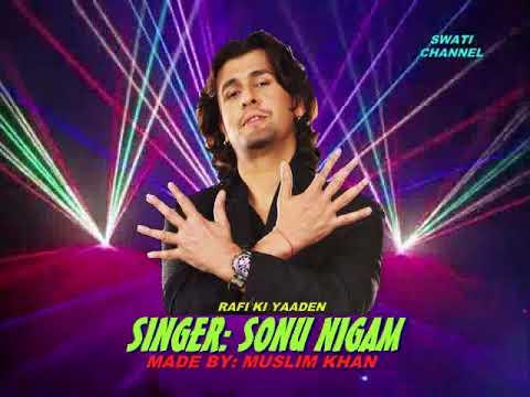 DARD E DIL DARD E  JIGAR  ( Singer: Sonu Nigam ) Rafi Ki Yaaden