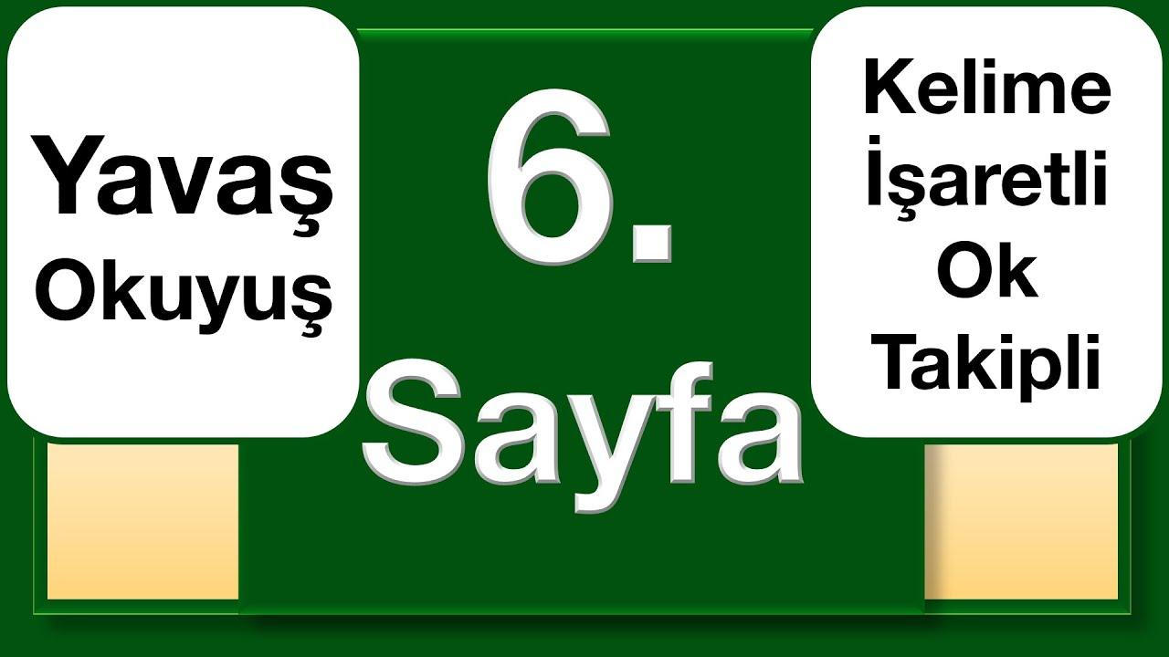 Kuran 6. Sayfa yavaş okuyuş ok takipli kelime işaretli