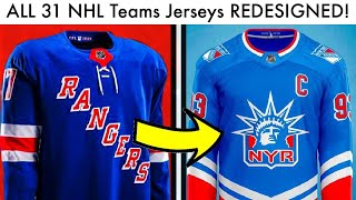ALL 31 NHL TEAMS JERSEYS REDESIGNED!