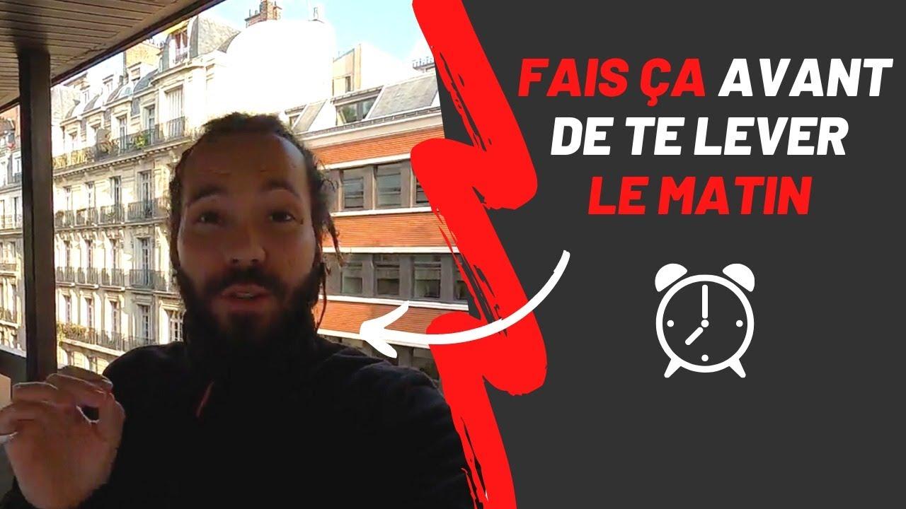 FAIS ÇA AVANT DE TE LEVER LE MATIN - YouTube