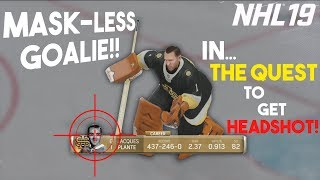 "MASKLESS GOALIE IN NHL 19! ""The Quest to Get HEADSHOT!"""