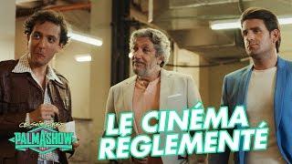 Le cinéma réglementé - Palmashow