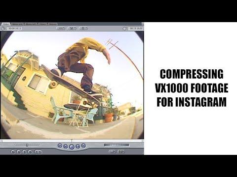 Compressing VX1000 Footage for Instagram