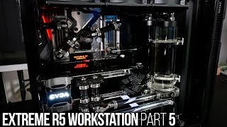 Extreme R5 Workstation: Part 5