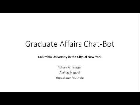 Chat-bot for Graduate Affairs: Cognitive Computing IBM Watson, Fall 2016, Columbia University