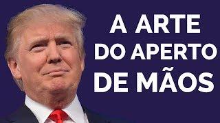 Donald Trump - A Arte do Aperto de Mão