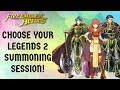 Fire Emblem Heroes: Choose Your Legends 2 Summoning Session!