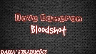 Dove Cameron - Bloodshot (Tradução/Legendado PT-BR)