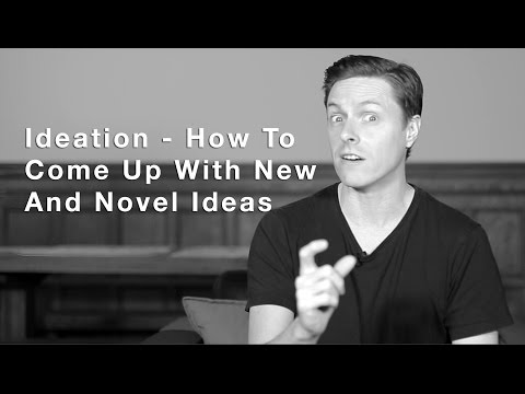 Ideation – How To Come Up With New And Novel Ideas