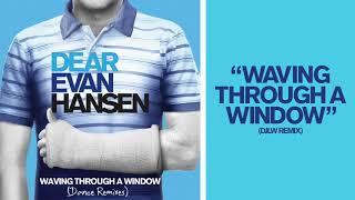 Dear Evan Hansen Cast - Waving Through A Window (DJLW Remix)