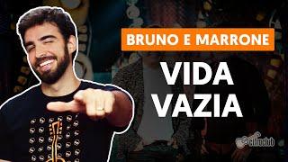 VIDA VAZIA - Bruno e Marrone (completa) | Como tocar no Violão