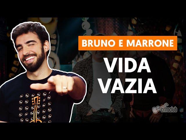 VIDA VAZIA - Bruno e Marrone (versão completa) | Como tocar no Violão
