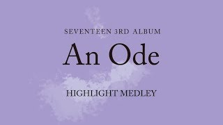 [SEVENTEEN中字]SEVENTEEN(세븐틴) - SEVENTEEN 3RD ALBUM 'An Ode' HIGHLIGHT MEDLEY