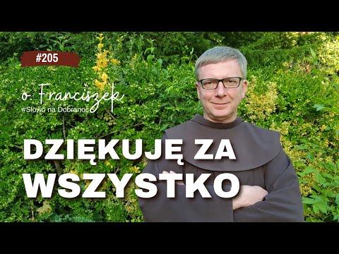 o. Franciszek Krzysztof Chodkowski. Dziękuję za WSZYSTKO. Słowo na Dobranoc  205 