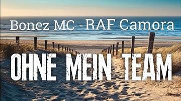 Bonez mc raf camora ohne mein team mp3 download