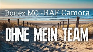 Bonez MC + RAF Camora - OHNE MEIN TEAM (Lyrics)