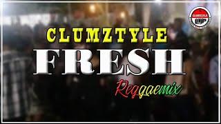 Clumztyle - Fresh Reggaemix