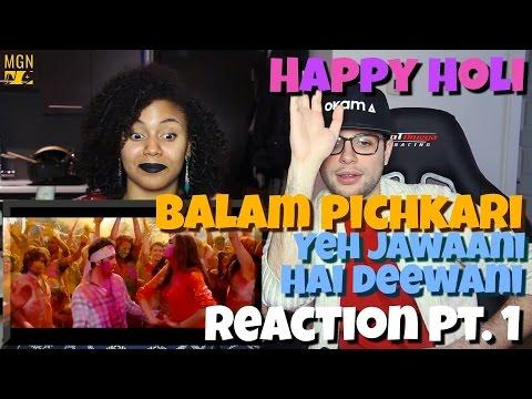 Balam Pichkari - Yeh Jawaani Hai Deewani | Ranbir Kapoor, Deepika Padukone Reaction Pt.1