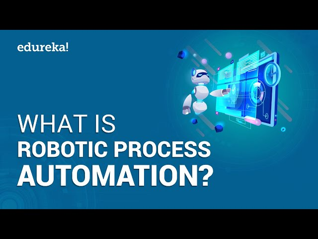 What is Robotic Process Automation (RPA) | RPA Tutorial for Beginners | RPA Training | Edureka
