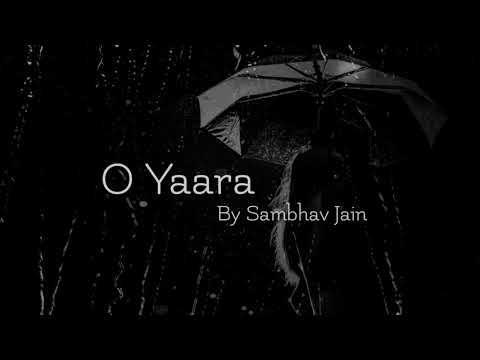 O Yaara | Rishabh Sambhav Jain | Rsj original | Lyrical Video | Rsj