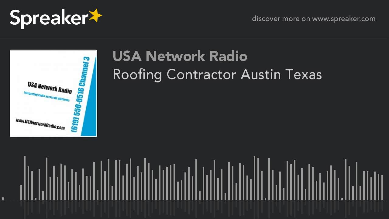 Roofing Contractor Austin Texas (made With Spreaker)