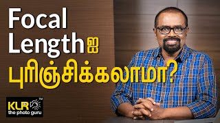Understand the power of Focal Length? - Learn Photography in Tamil