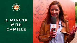 A Minute with Camille #11 | Roland-Garros 2019