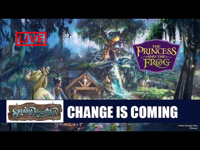 Live: BREAKING NEWS Splash Mountain Will Be Reimagined As Princess and the Frog
