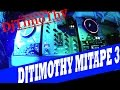 Download DJTIMOTHY MIXTAPE 3 MP3 song and Music Video