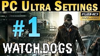 Watch Dogs (PC MAX SETTINGS) Walkthrough - Part 1 No Commentary Gameplay 1080p