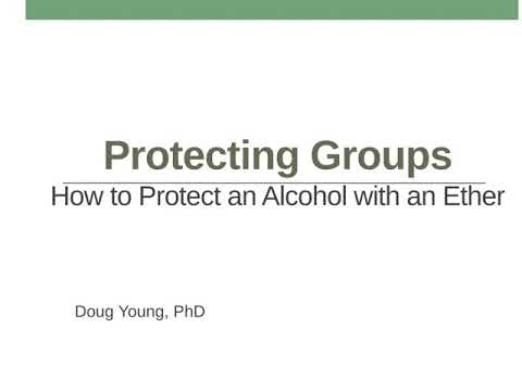 How To Use Ethers To Protect Alcohols