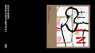 F.S.Blumm & Nils Frahm - Sarah & Eve (Official Audio)