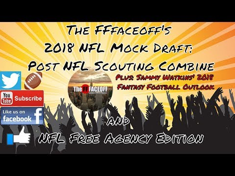2018 NFL Mock Draft: Post NFL Combine and NFL Free Agency | Sammy Watkins Fantasy Football Outlook